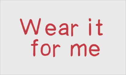 """""""Wear it for me"""" Card 2"""