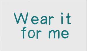 """""""Wear it for me"""" Card 3"""